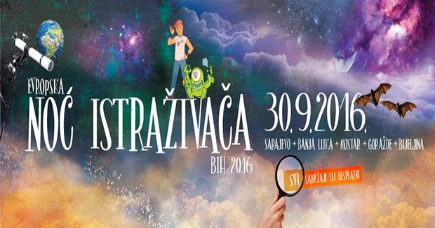 Noć istraživača BiH 2016 Pridružite se i predstavite svoj naučno-istraživački rad