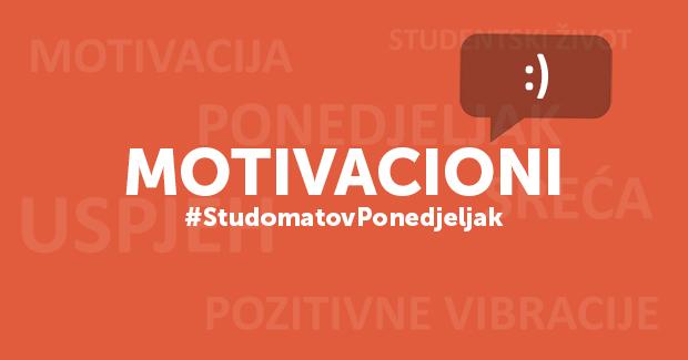 Motivacioni ponedjeljak: Neka radna sedmica započne pozitivnim vibracijama i dobrim raspoloženjem