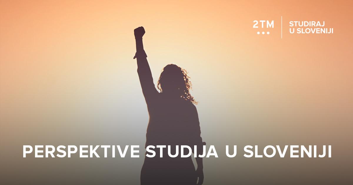 Perspektive studenata poslije završenog obrazovanja u Sloveniji