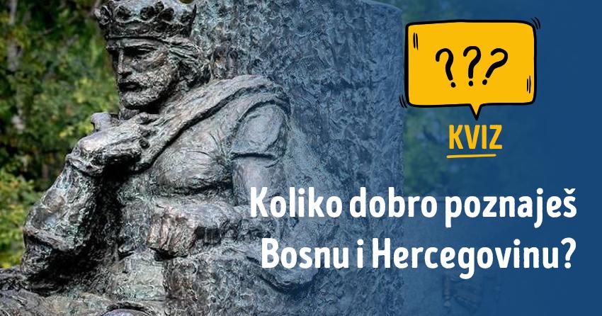 Kvizomat: Možeš li odgovoriti na ova pitanja o Bosni i Hercegovini?
