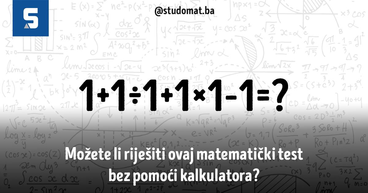 Možete li riješiti ovaj matematički test bez pomoći kalkulatora?