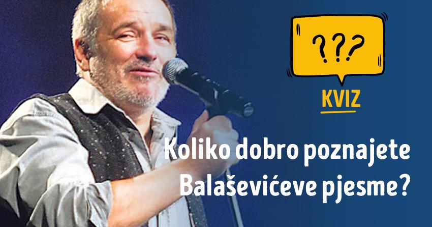 Koliko dobro poznajete Balaševićeve pjesme?