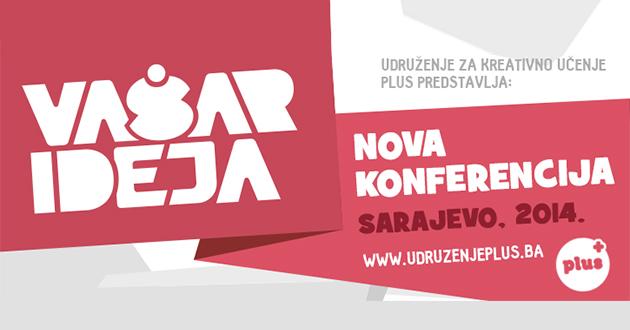 """Šesta konferencija Vaša(r) ideja u Sarajevu: """"Pričamo o obrazovanju"""""""